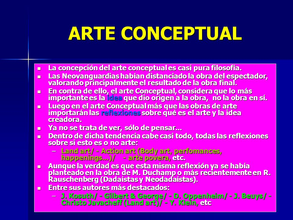 ARTE CONCEPTUAL La concepción del arte conceptual es casi pura filosofía.