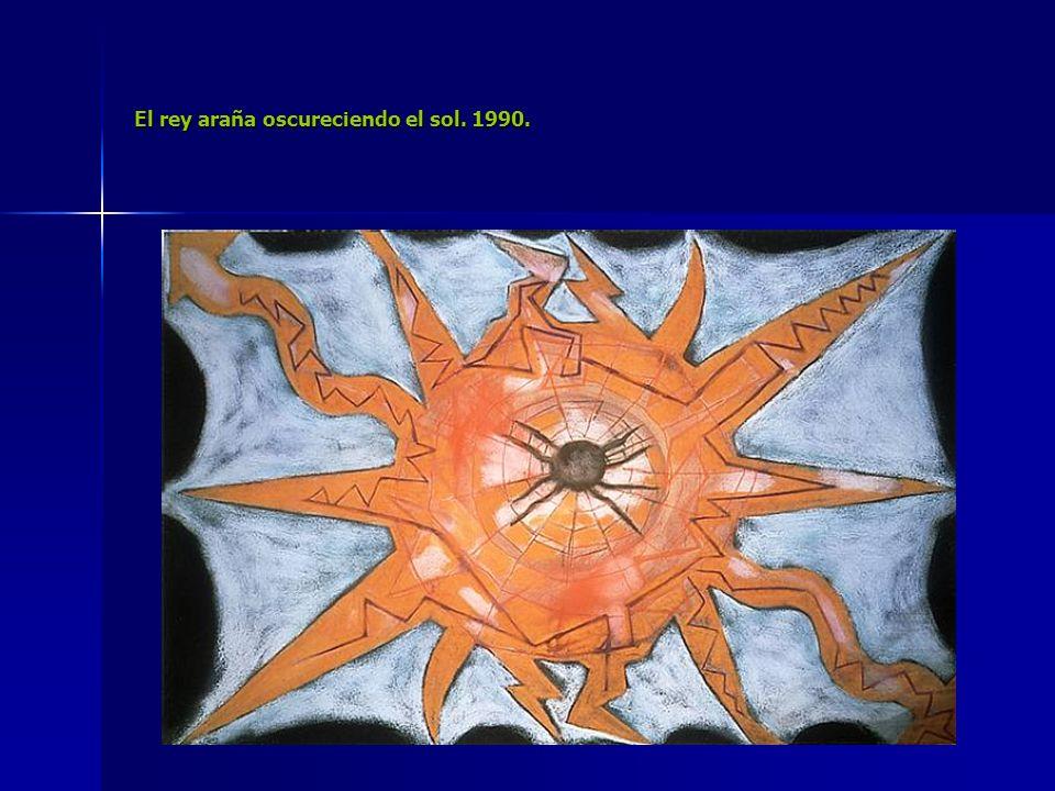 El rey araña oscureciendo el sol. 1990.