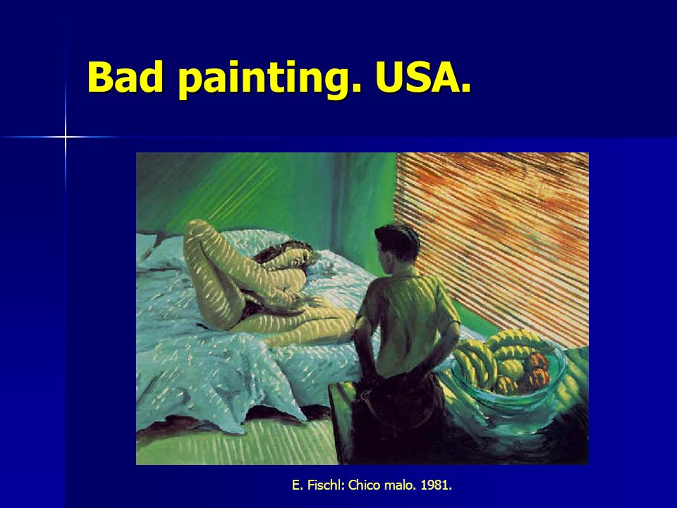 Bad painting. USA. E. Fischl: Chico malo. 1981.