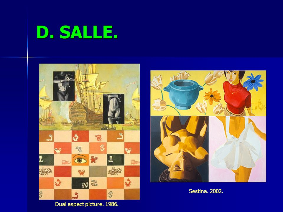 D. SALLE. Sestina. 2002. Dual aspect picture. 1986.