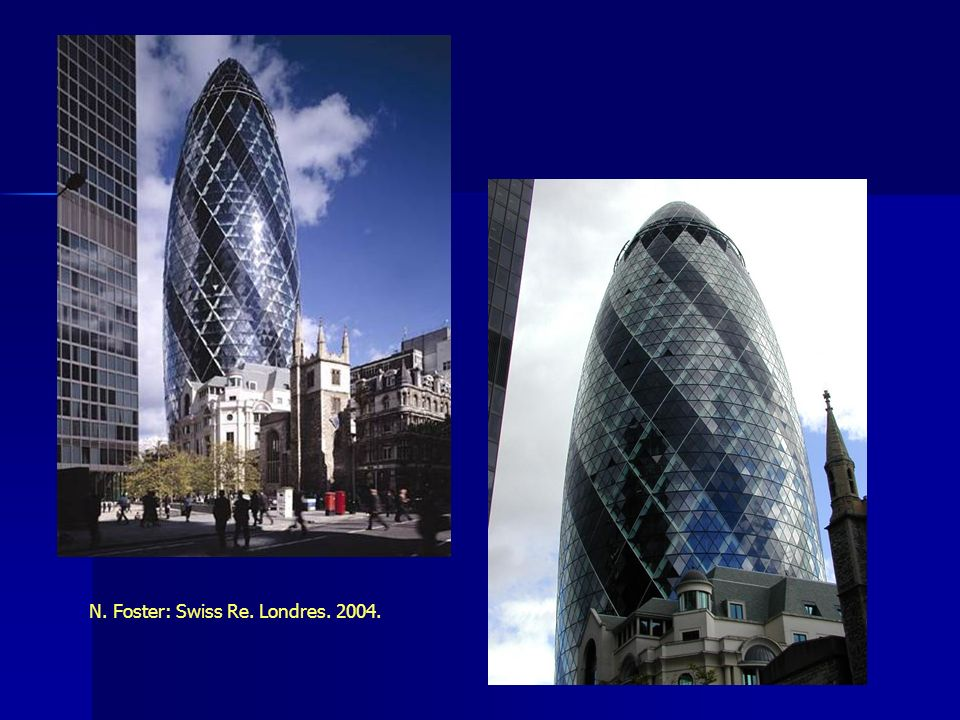 N. Foster: Swiss Re. Londres. 2004.