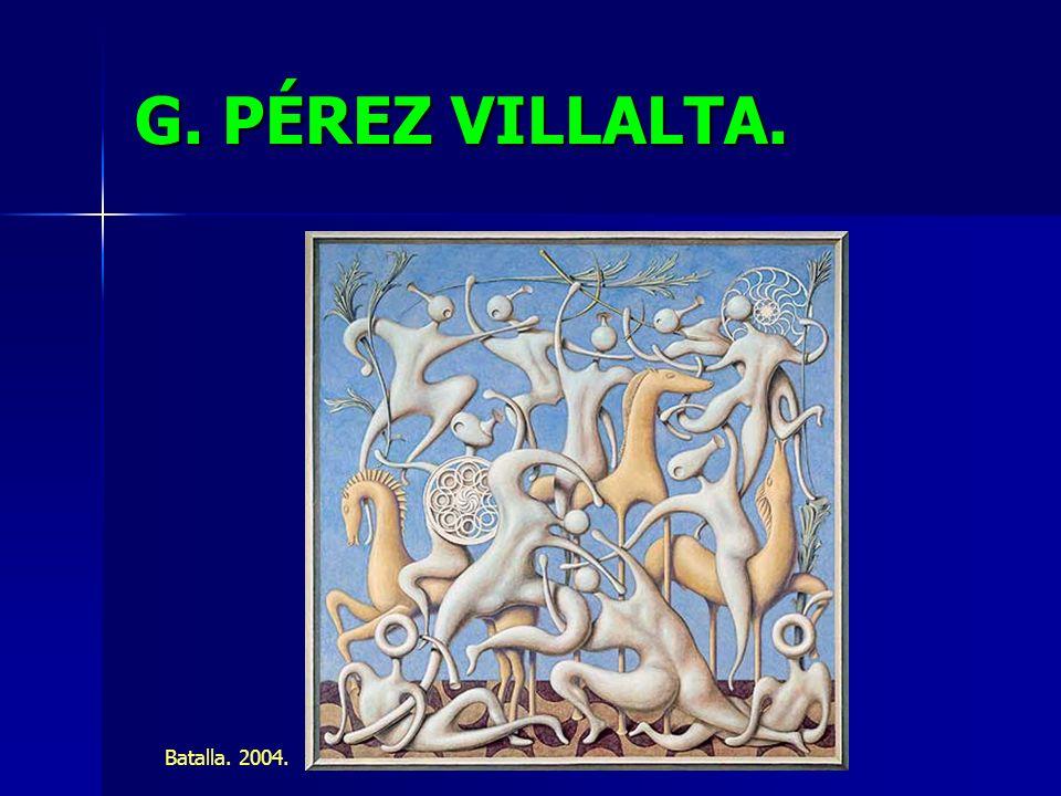 G. PÉREZ VILLALTA. Batalla. 2004.