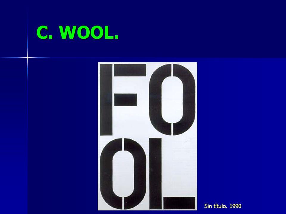 C. WOOL. Sin título. 1990