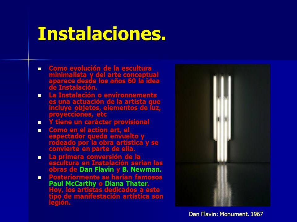 Instalaciones.Como evolución de la escultura minimalista y del arte conceptual aparece desde los años 60 la idea de Instalación.