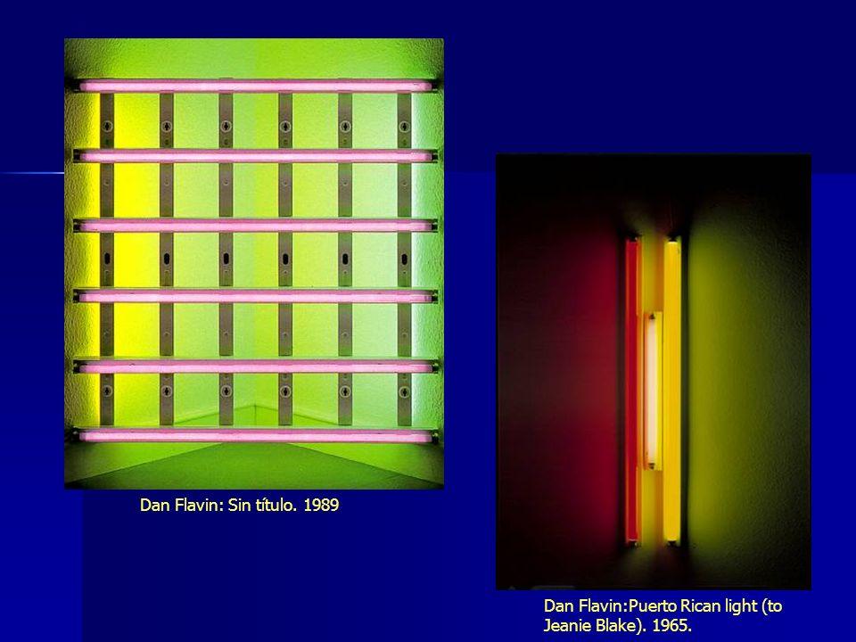 Dan Flavin: Sin título. 1989 Dan Flavin:Puerto Rican light (to Jeanie Blake). 1965.