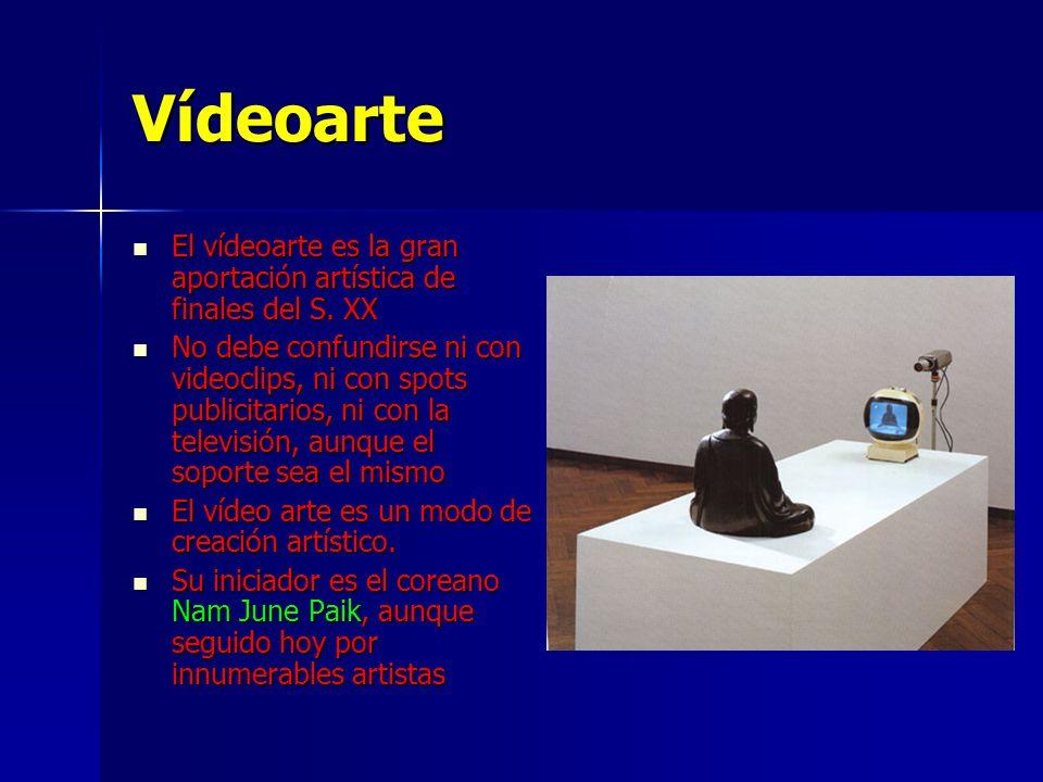 Vídeoarte El vídeoarte es la gran aportación artística de finales del S. XX.