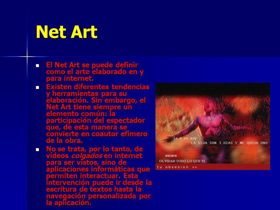 Net ArtEl Net Art se puede definir como el arte elaborado en y para internet.