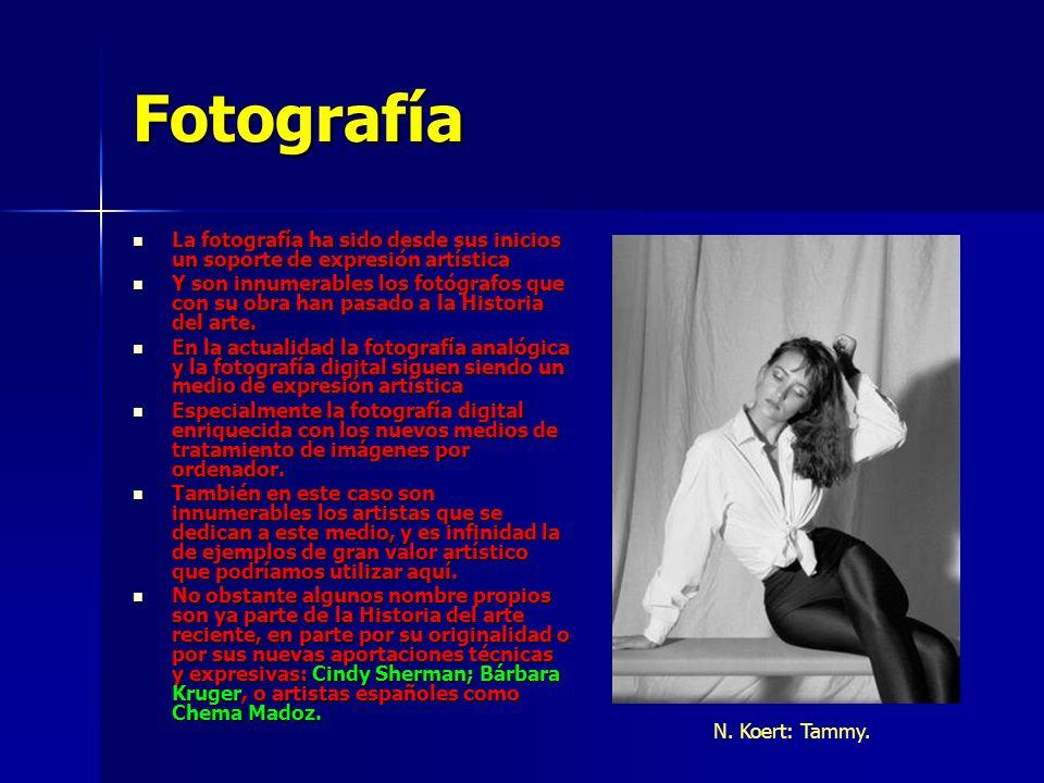 Fotografía La fotografía ha sido desde sus inicios un soporte de expresión artística.