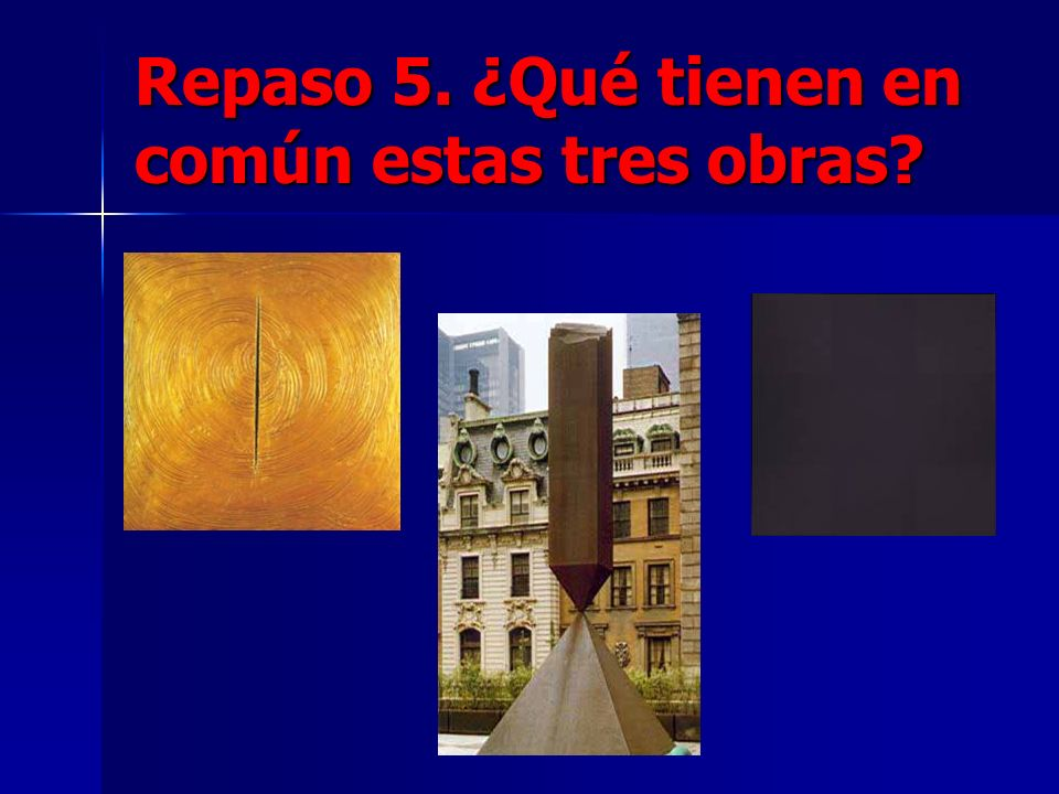 Repaso 5. ¿Qué tienen en común estas tres obras