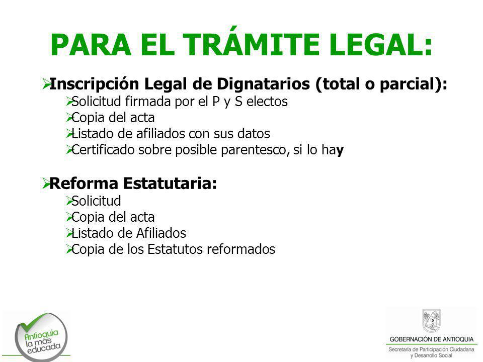 PARA EL TRÁMITE LEGAL: Inscripción Legal de Dignatarios (total o parcial): Solicitud firmada por el P y S electos.