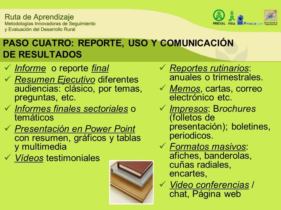 PASO CUATRO: REPORTE, USO Y COMUNICACIÓN DE RESULTADOS