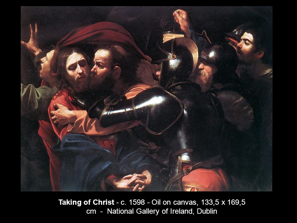 Taking of Christ - c. 1598 - Oil on canvas, 133,5 x 169,5 cm - National Gallery of Ireland, Dublin