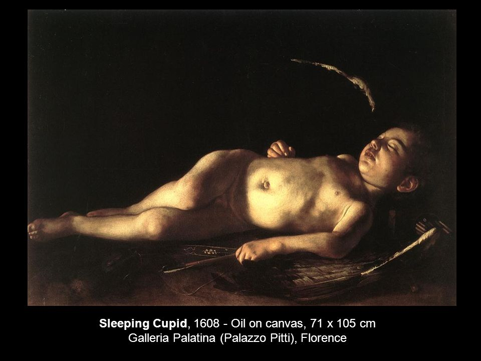 Sleeping Cupid, 1608 - Oil on canvas, 71 x 105 cm Galleria Palatina (Palazzo Pitti), Florence