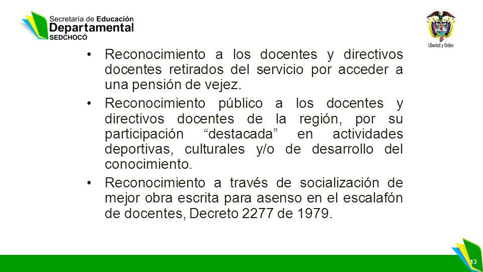 Reconocimiento a los docentes y directivos docentes retirados del servicio por acceder a una pensión de vejez.