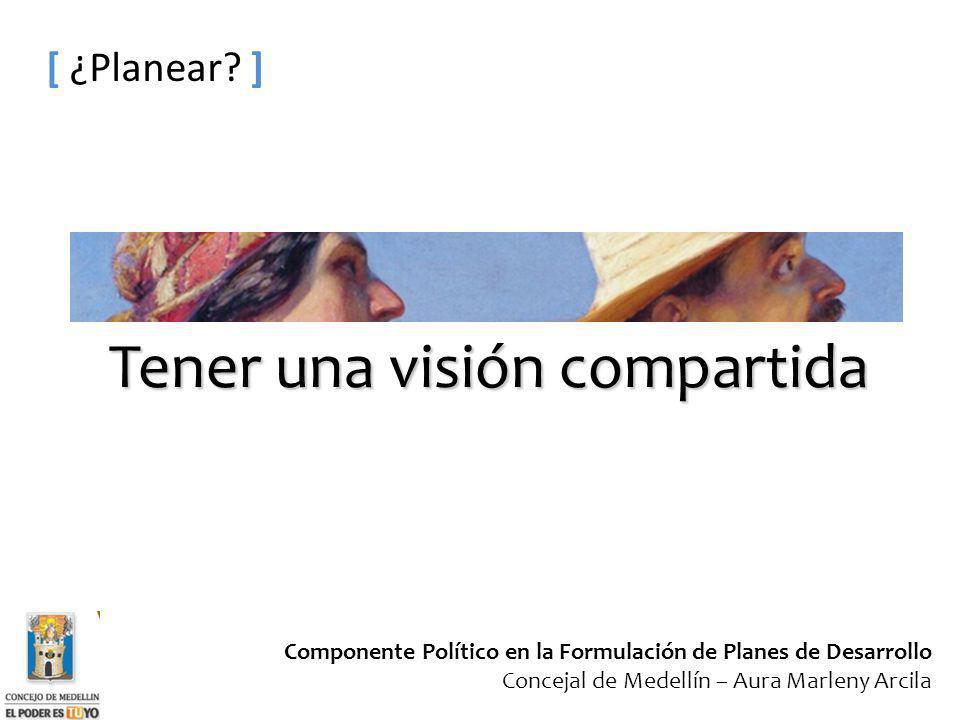 Tener una visión compartida