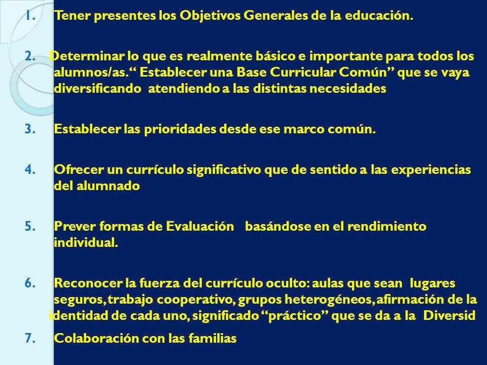 Tener presentes los Objetivos Generales de la educación.