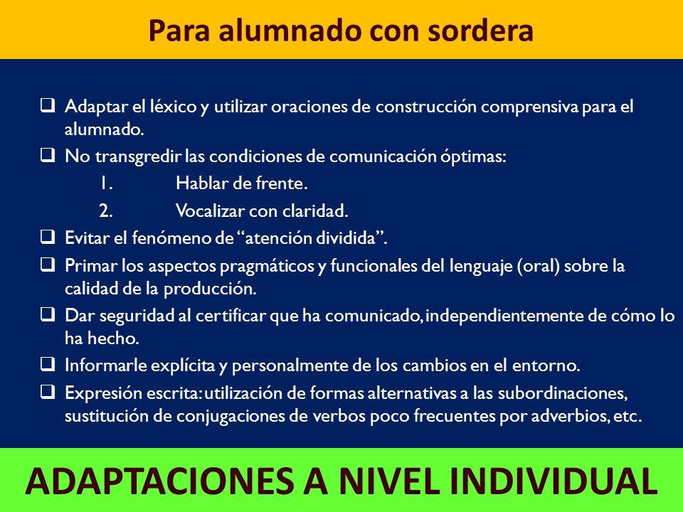 Para alumnado con sordera ADAPTACIONES A NIVEL INDIVIDUAL