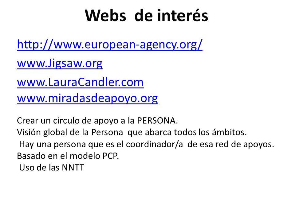 Webs de interés http://www.european-agency.org/ www.Jigsaw.org