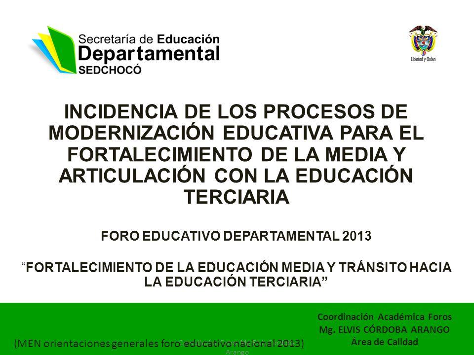 INCIDENCIA DE LOS PROCESOS DE MODERNIZACIÓN EDUCATIVA PARA EL FORTALECIMIENTO DE LA MEDIA Y ARTICULACIÓN CON LA EDUCACIÓN TERCIARIA
