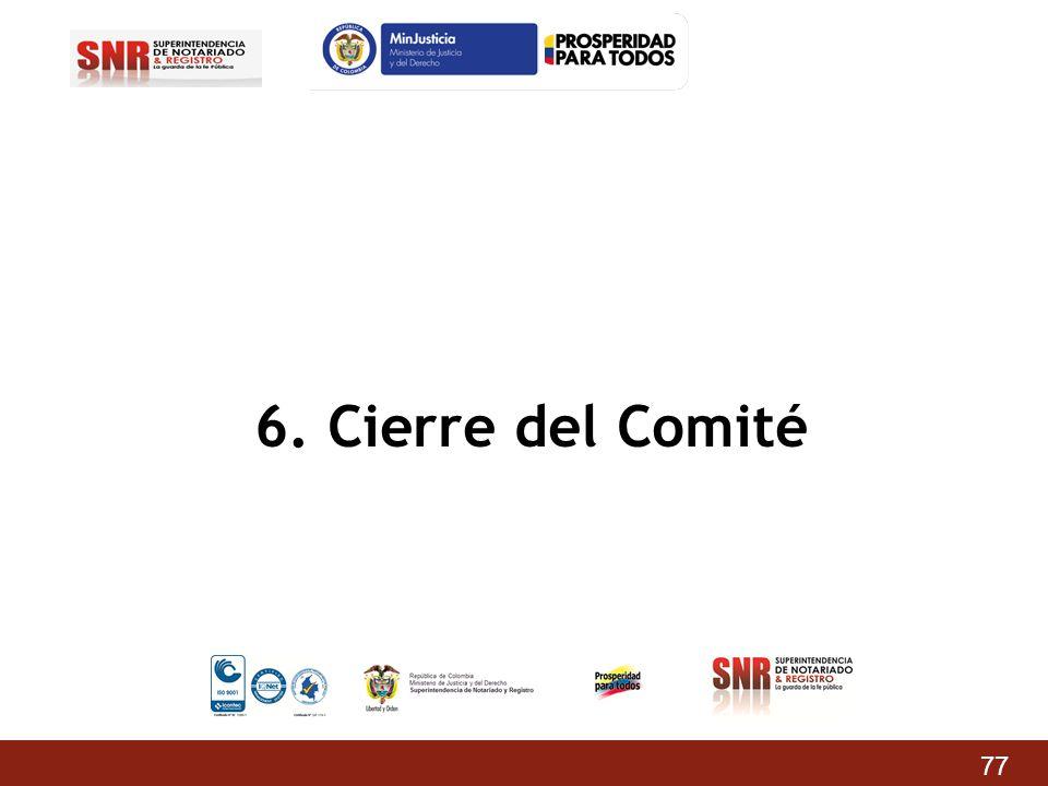 6. Cierre del Comité 77