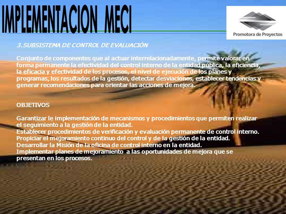 IMPLEMENTACION MECI 3.SUBSISTEMA DE CONTROL DE EVALUACIÒN