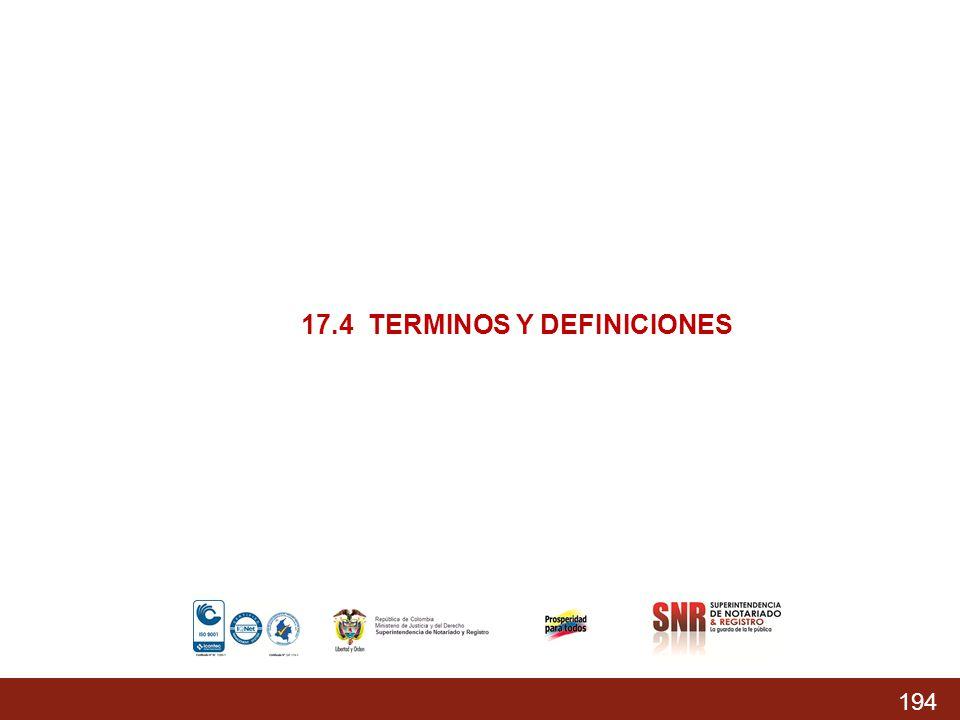 17.4 TERMINOS Y DEFINICIONES