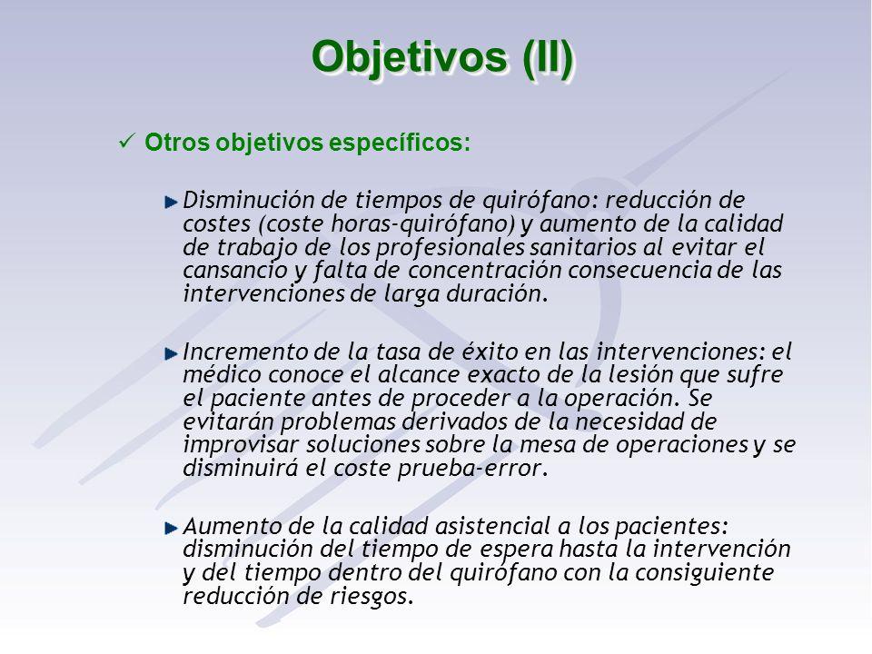 Objetivos (II) Otros objetivos específicos: