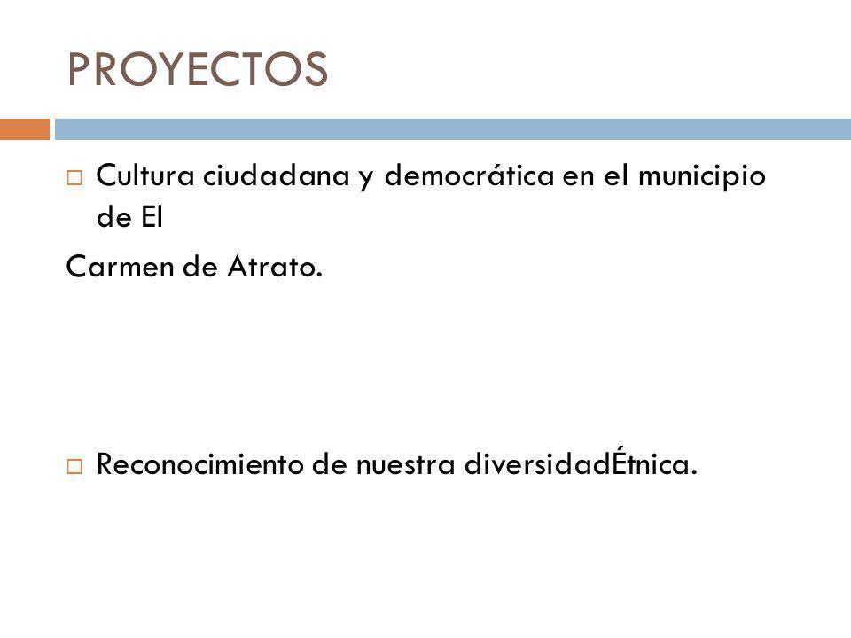 PROYECTOS Cultura ciudadana y democrática en el municipio de El