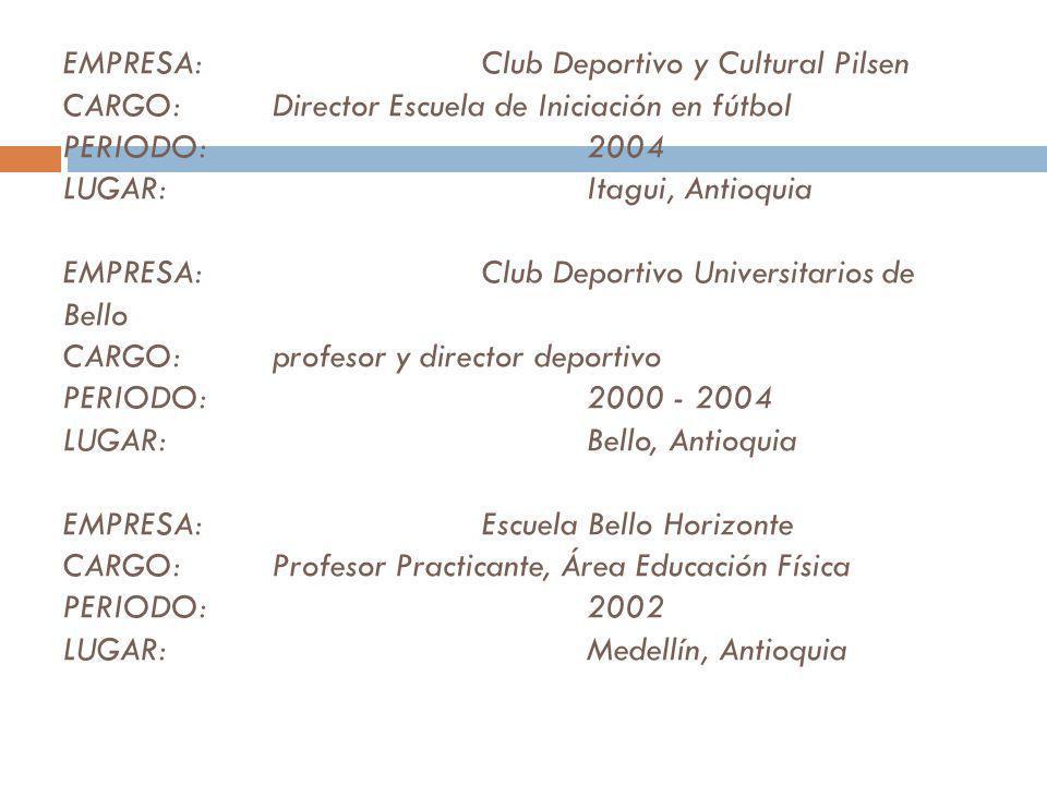 EMPRESA:. Club Deportivo y Cultural Pilsen CARGO: