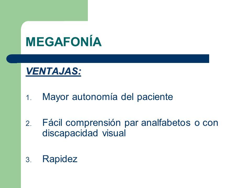 MEGAFONÍA VENTAJAS: Mayor autonomía del paciente