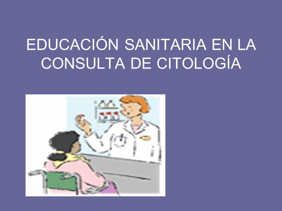 EDUCACIÓN SANITARIA EN LA CONSULTA DE CITOLOGÍA