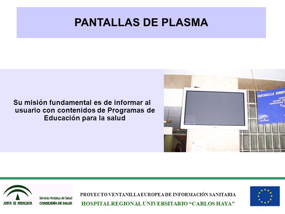 PANTALLAS DE PLASMA Su misión fundamental es de informar al usuario con contenidos de Programas de Educación para la salud.