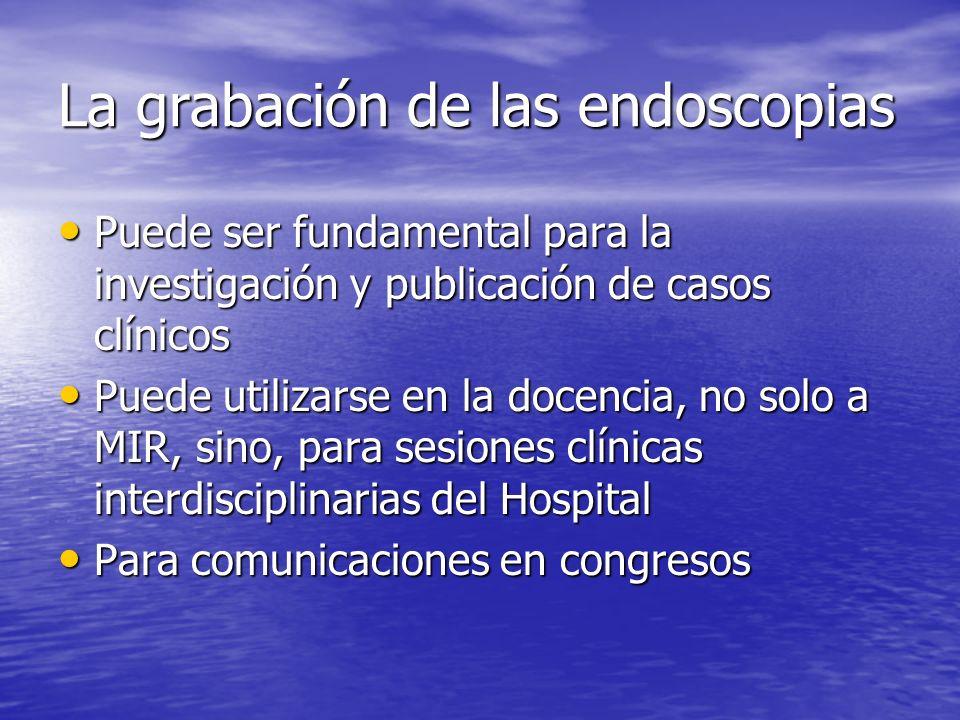 La grabación de las endoscopias