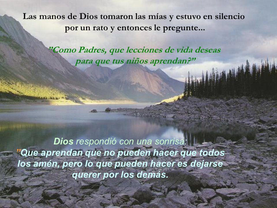 Las manos de Dios tomaron las mías y estuvo en silencio