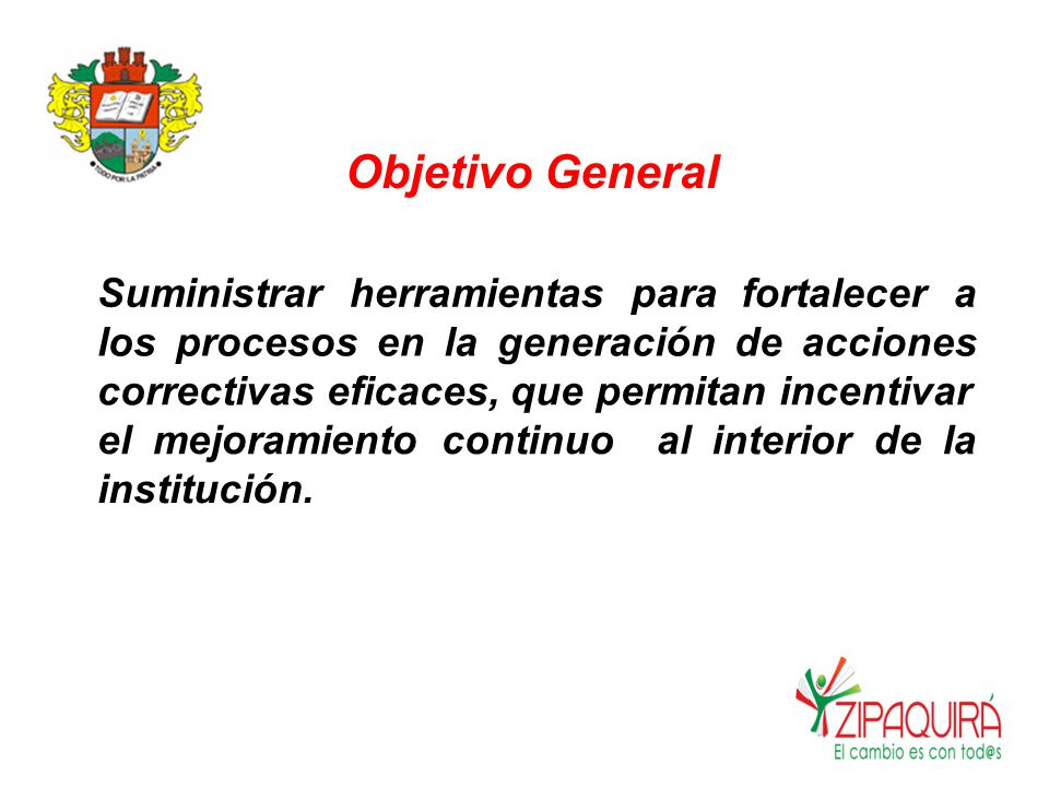 Objetivo General Suministrar herramientas para fortalecer a los