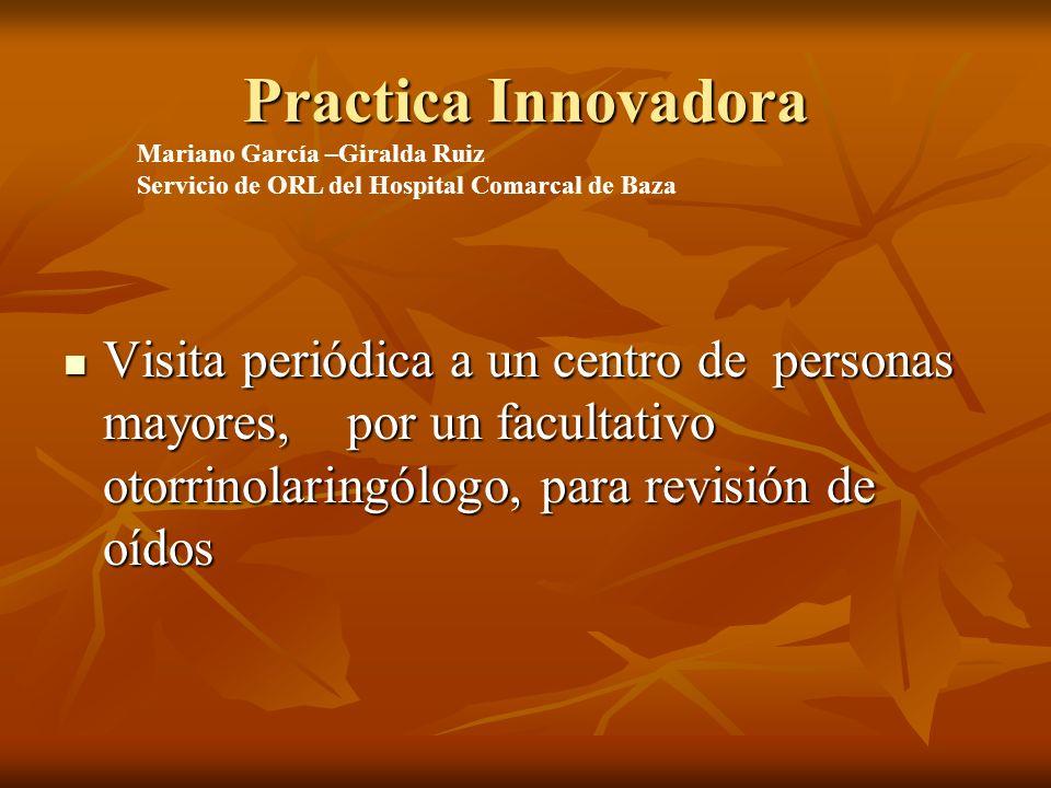 Practica Innovadora Mariano García –Giralda Ruiz. Servicio de ORL del Hospital Comarcal de Baza.