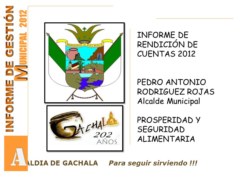 A MUNICIPAL 2012 MUNICIPAL 2012 INFORME DE GESTIÓN INFORME DE GESTIÓN