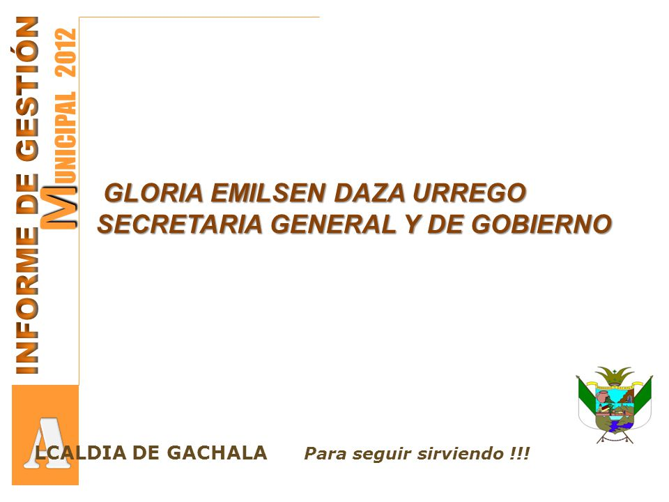 A MUNICIPAL 2012 INFORME DE GESTIÓN GLORIA EMILSEN DAZA URREGO