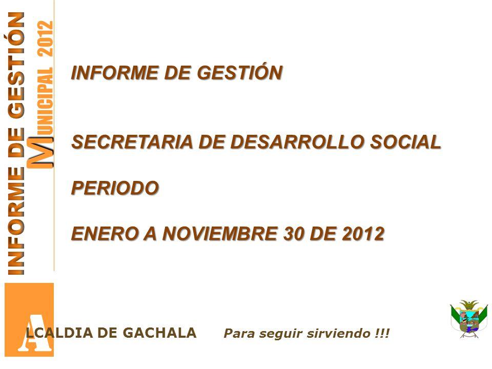 A MUNICIPAL 2012 INFORME DE GESTIÓN INFORME DE GESTIÓN