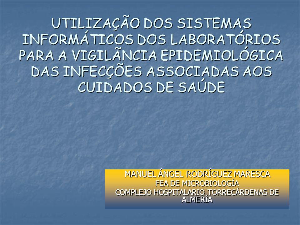 UTILIZAÇÃO DOS SISTEMAS INFORMÁTICOS DOS LABORATÓRIOS PARA A VIGILÃNCIA EPIDEMIOLÓGICA DAS INFECÇÕES ASSOCIADAS AOS CUIDADOS DE SAÚDE