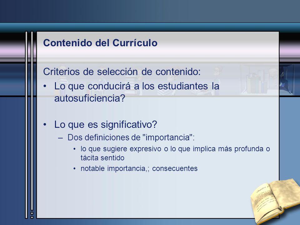 Contenido del Currículo Criterios de selección de contenido: