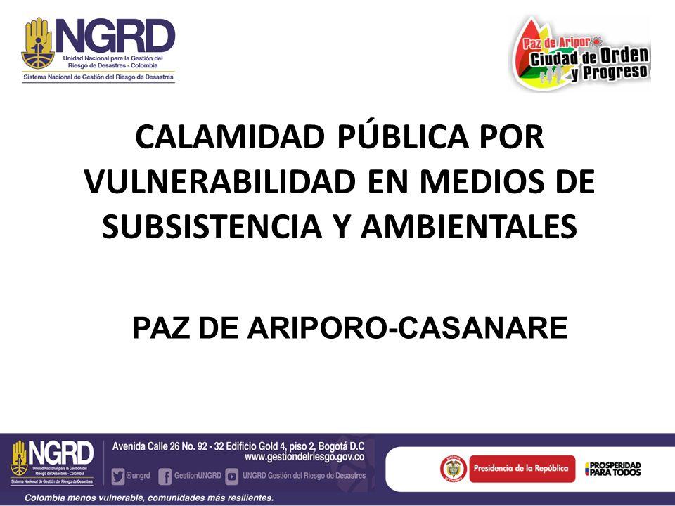 CALAMIDAD PÚBLICA POR VULNERABILIDAD EN MEDIOS DE SUBSISTENCIA Y AMBIENTALES