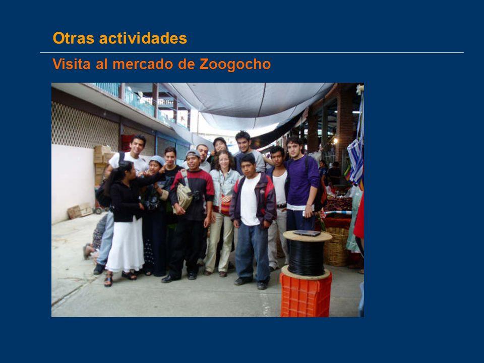 Otras actividades Visita al mercado de Zoogocho