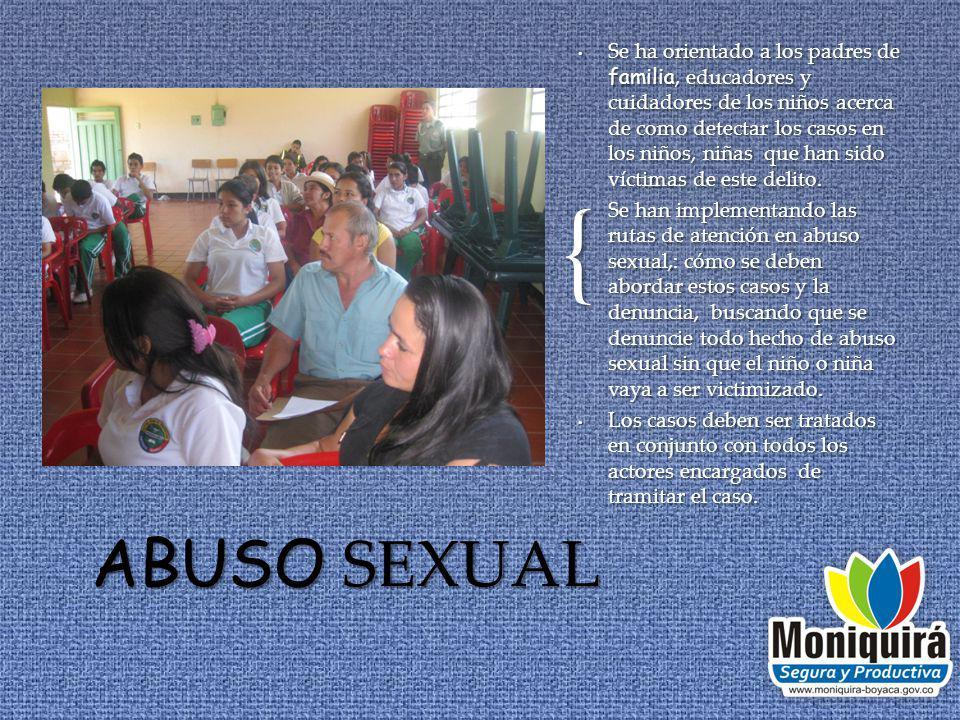 Se ha orientado a los padres de familia, educadores y cuidadores de los niños acerca de como detectar los casos en los niños, niñas que han sido víctimas de este delito.