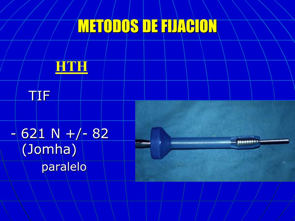 METODOS DE FIJACION HTH TIF - 621 N +/- 82 (Jomha) paralelo
