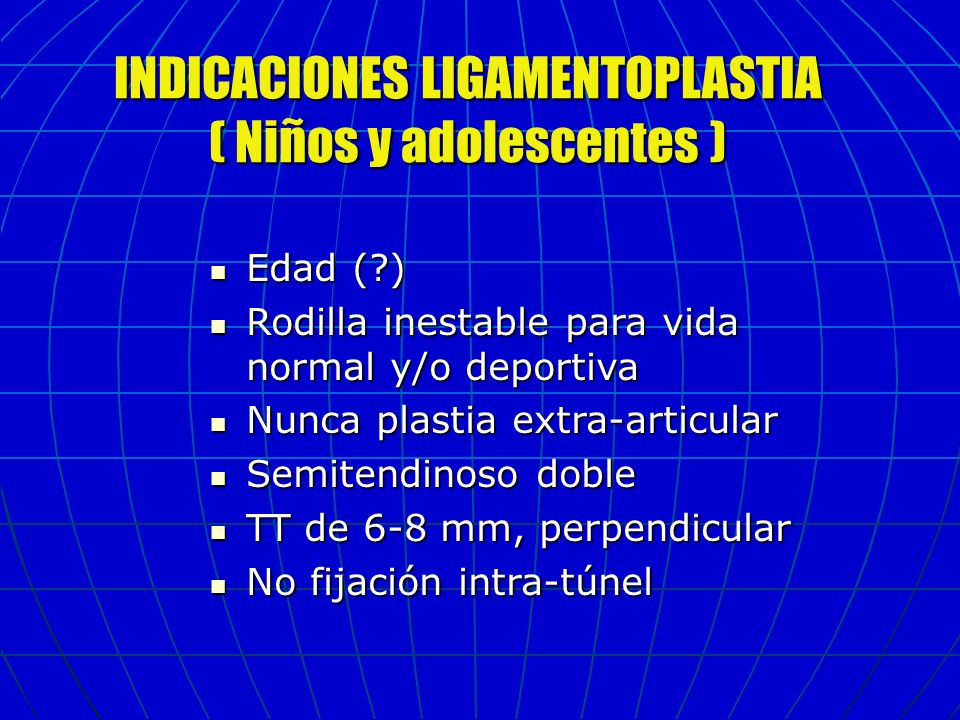 INDICACIONES LIGAMENTOPLASTIA ( Niños y adolescentes )