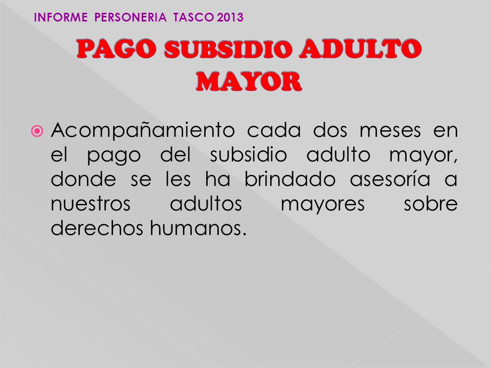 PAGO SUBSIDIO ADULTO MAYOR