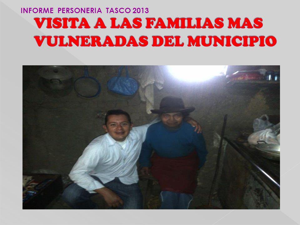 VISITA A LAS FAMILIAS MAS VULNERADAS DEL MUNICIPIO