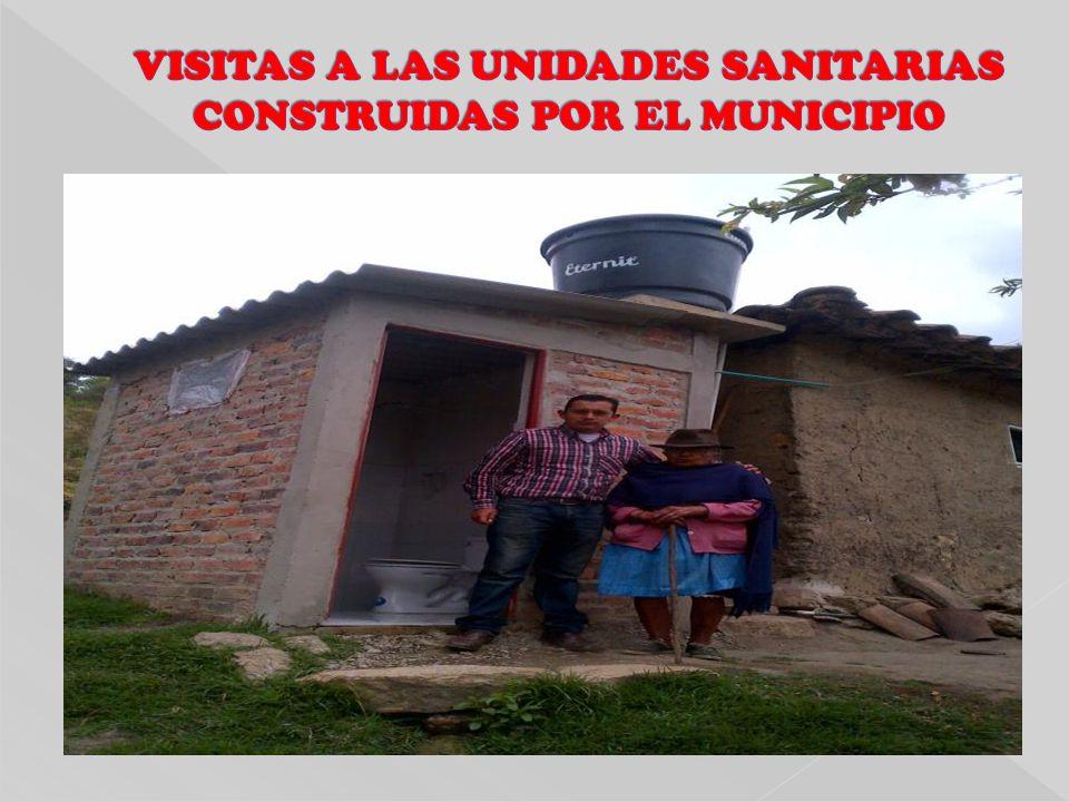 VISITAS A LAS UNIDADES SANITARIAS CONSTRUIDAS POR EL MUNICIPIO