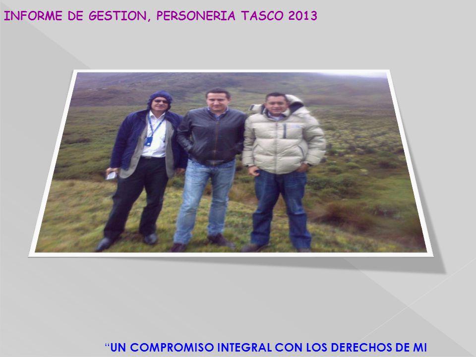INFORME DE GESTION, PERSONERIA TASCO 2013